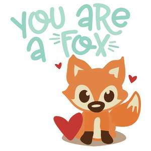 you are a fox