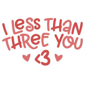 i less than three you