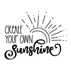 create your own sunshine phrase