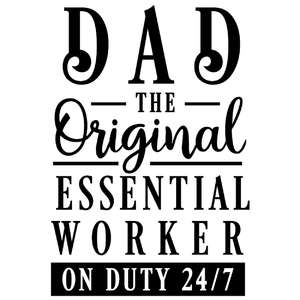 dad original essential worker