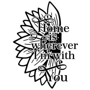 home is wherever i'm with you sunflower quote