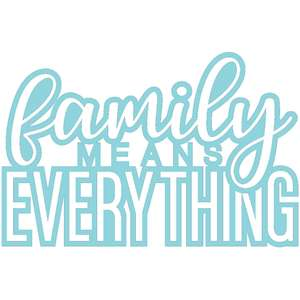 family means everything