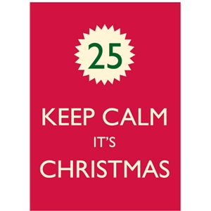 keep calm it's christmas embellishment / poster