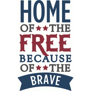 home of the free because of the brave - phrase