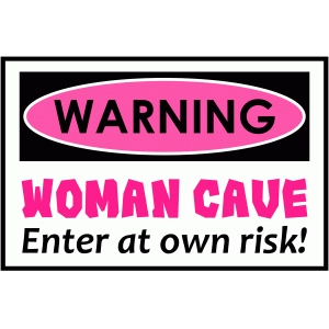 warning woman cave sign