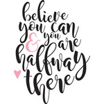 believe you can - halfway there