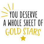 you deserve a whole sheet of gold stars phrase