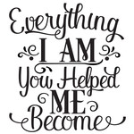 everything i am you helped me become