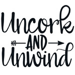 uncork and unwind arrow quote