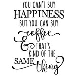 you can't buy happiness - coffee phrase