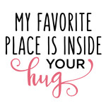 my favorite place is in your hug