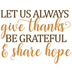 give thanks, grateful share hope