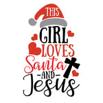this girl loves santa and jesus