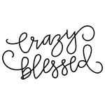 crazy blessed phrase