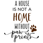 a house is not a home paw prints