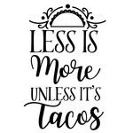 less more unless tacos