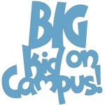 big kid on campus phrase