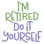 i'm retired do it yourself