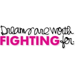 dreams are worth fighting for
