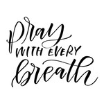 pray with every breath