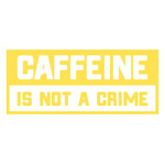 caffeine is not a crime