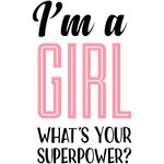 i'm a girl what's your superpower?