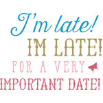 i'm late! quote