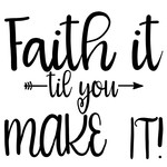 faith it til you make it arrow quote