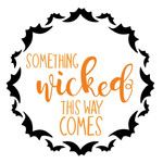 halloween something wicked phrase