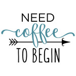 need coffee to begin phrase