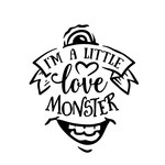 i'm a little love monster