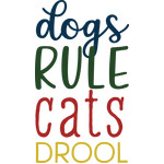 dogs rule cats drool
