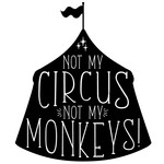 not my circus not my monkeys quote