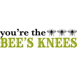 you're the bees knees