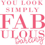 you look simply fabulous darling