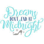 dreams don't end at midnight