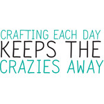 crafting each day, crazies away