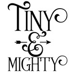 tiny & mighty arrow quote