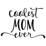 coolest mom ever phrase
