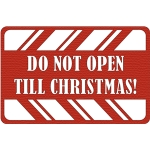 do not open till christmas