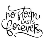 no storm lasts forever phrase