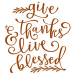 give thanks & live blessed phrase