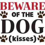 beware of the dog (kisses)