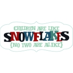 children are like snowflakes