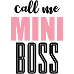 call me mini boss