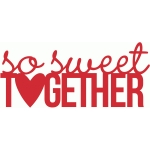 so sweet together banner