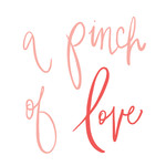 pinch of love