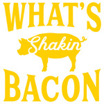 what's shakin' bacon
