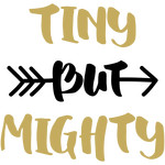 baby t-shirt: tiny but mighty