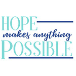 hopes makes anything possible